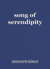 song of serendipity