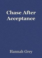 Chase After Acceptance