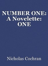 NUMBER ONE: A Novelette: ONE
