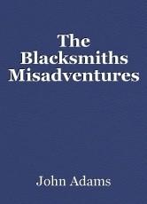 The Blacksmiths Misadventures