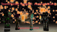 TeamPhased Quest 5: Android Attack