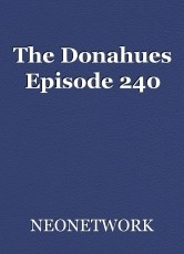 The Donahues Episode 240