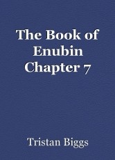 The Book of Enubin Chapter 7