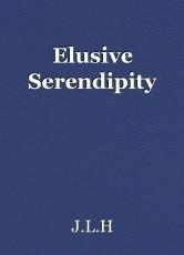 Elusive Serendipity