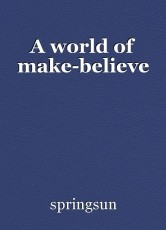A world of make-believe