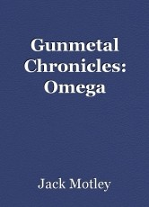 Gunmetal Chronicles: Omega