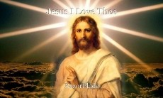 Jesus I Love Thee