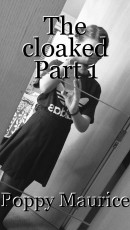 The cloaked Part 1