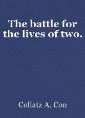 The battle for the lives of two.