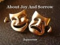 About Joy And Sorrow