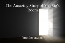 The Amazing Story of Mr. Big's Room
