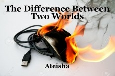 The Difference Between Two Worlds