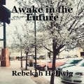 Awake in the Future