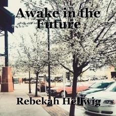 Awake in the Future