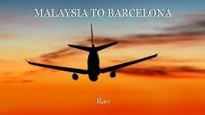 MALAYSIA TO BARCELONA