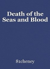 Death of the Seas and Blood