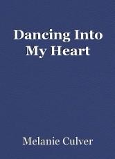 Dancing Into My Heart