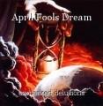 April Fools Dream