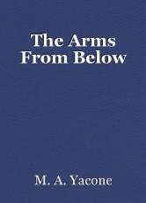 The Arms From Below