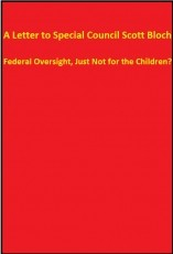 A Letter to Special Council Scott Bloch - Federal Oversight, Just Not for the Children?