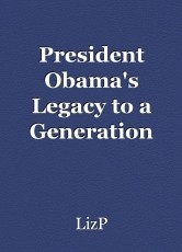 President Obama's Legacy to a Generation