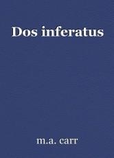 Dos inferatus
