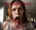 The Rabid Hour