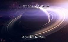 I Dream of Saturn