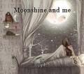 Moonshine and me