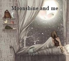 Moonshine and me