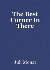The Best Corner In There
