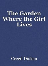 The Garden Where the Girl Lives