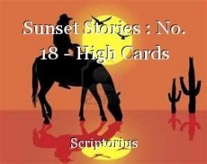 Sunset Stories : No. 18 - High Cards