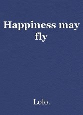 Happiness may fly