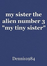 my sister the alien number 3