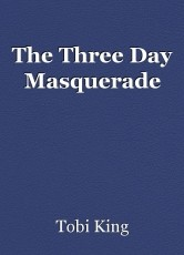 The Three Day Masquerade