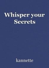 Whisper your Secrets