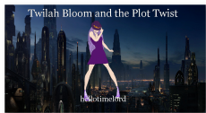 Twilah Bloom and the Plot Twist