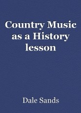 Country Music as a History lesson