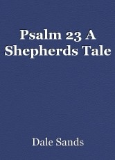 Psalm 23 A Shepherds Tale