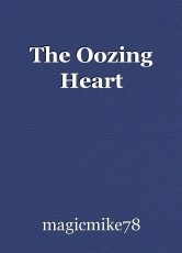 The Oozing Heart