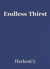 Endless Thirst
