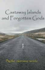 Castaway Islands and Forgotten Gods (#1 in the 'Trials of the Gods' series)