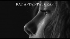 RAT A -TAT-TAT CRAP.
