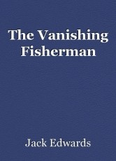 The Vanishing Fisherman