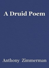 A Druid Poem