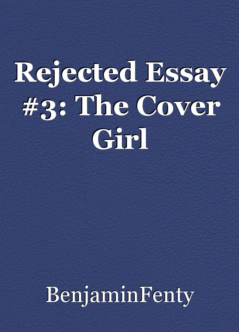 essay cosmopolitan magazine rejected essay the cover girl by benjaminfenty booksie