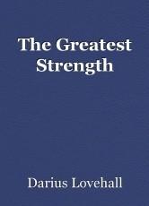 The Greatest Strength