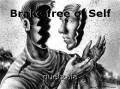 Brake free of Self