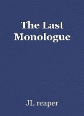 The Last Monologue